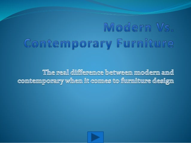 modern style is the opposite of traditional styled furniture this era is mainly associated