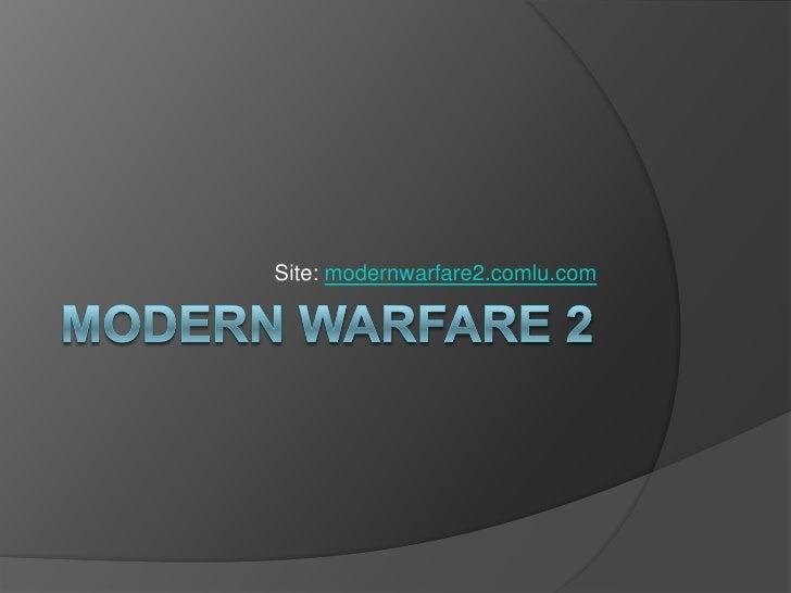 Modern Warfare 2<br />Site: modernwarfare2.comlu.com<br />