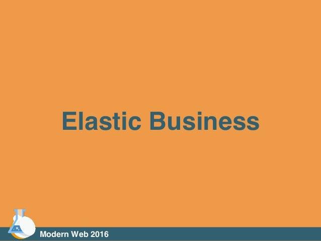 Elastic Business Modern Web 2016