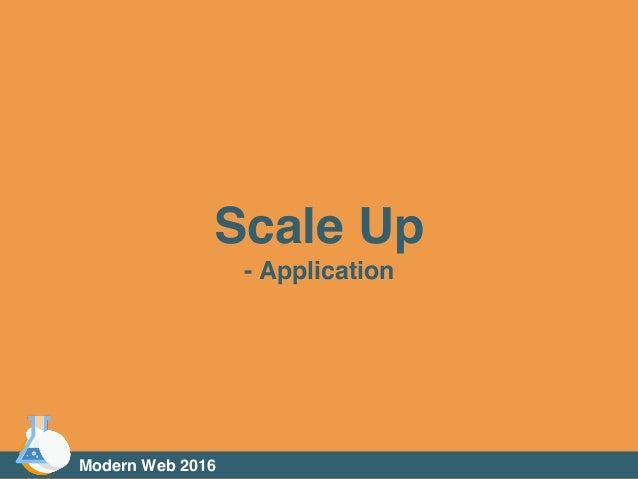 Scale Up - Application Modern Web 2016