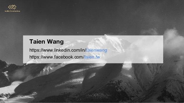 Taien Wang https://www.linkedin.com/in/taienwang https://www.facebook.com/taien.tw 60