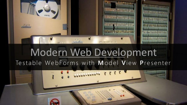 Modern Web - MVP Testable WebForms