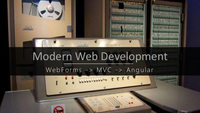Modern Web Development WebForms -> MVC -> Angular