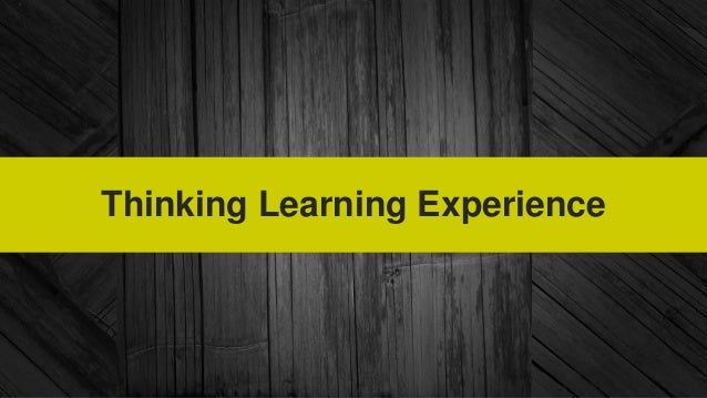 Thinking Learning Experience