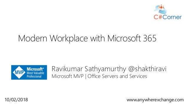 Ravikumar Sathyamurthy @shakthiravi Microsoft MVP | Office Servers and Services Modern Workplace with Microsoft 365 10/02/...