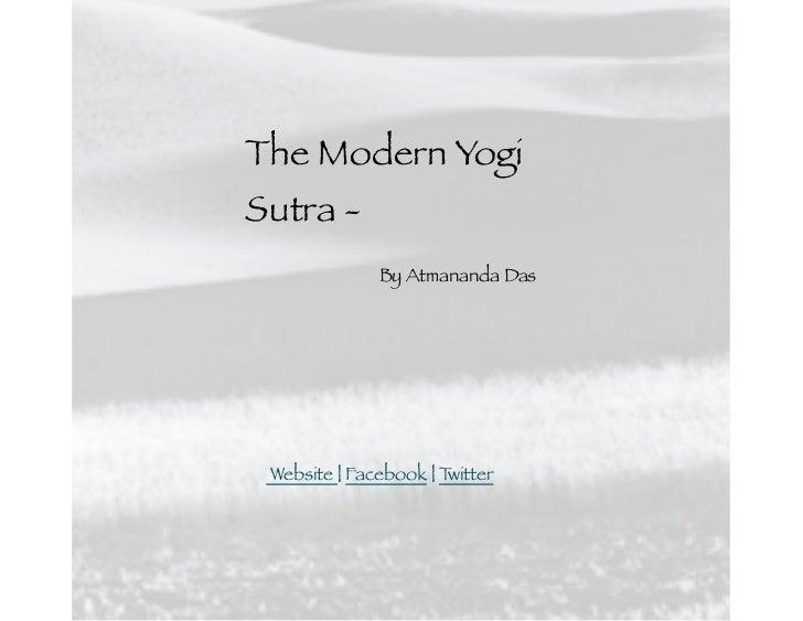 The Modern YogiSutra -              By Atmananda Das Website   Facebook   Twitter