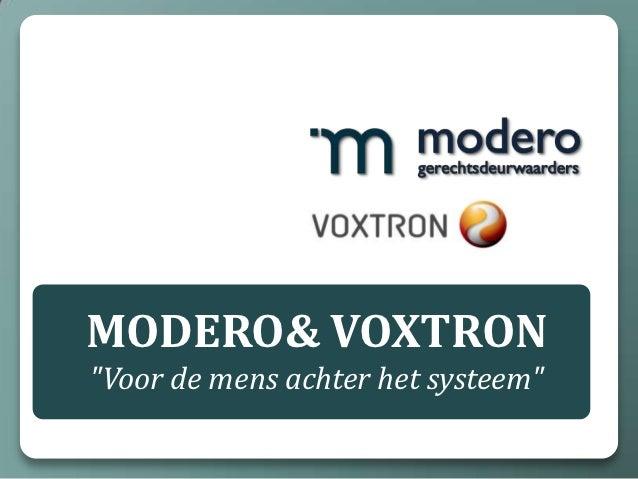 """MODERO& VOXTRON""""Voor de mens achter het systeem"""""""