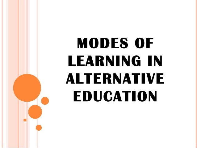 modes of learning in alternative education. Black Bedroom Furniture Sets. Home Design Ideas