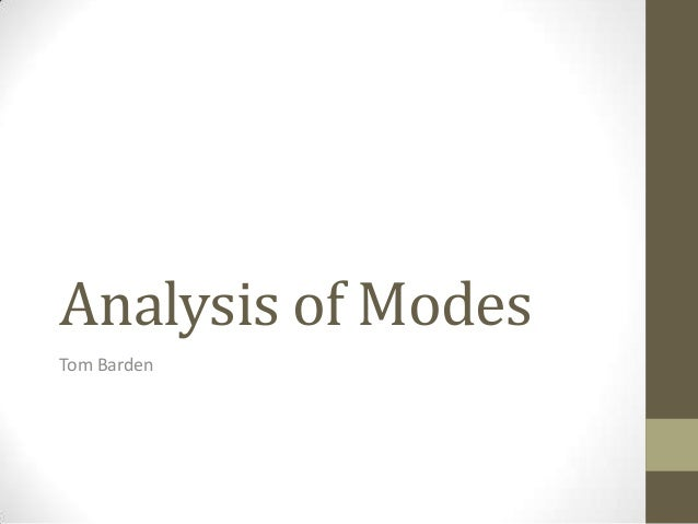 Analysis of Modes Tom Barden