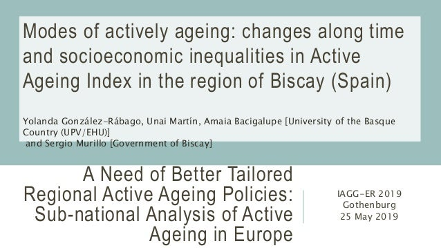 A Need of Better Tailored Regional Active Ageing Policies: Sub-national Analysis of Active Ageing in Europe IAGG-ER 2019 G...