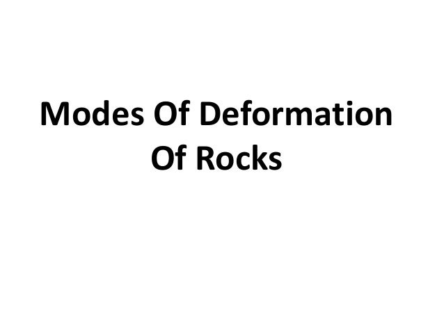 Modes Of Deformation Of Rocks
