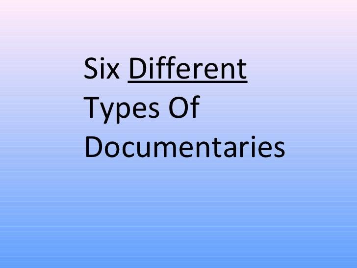 Six DifferentTypes OfDocumentaries