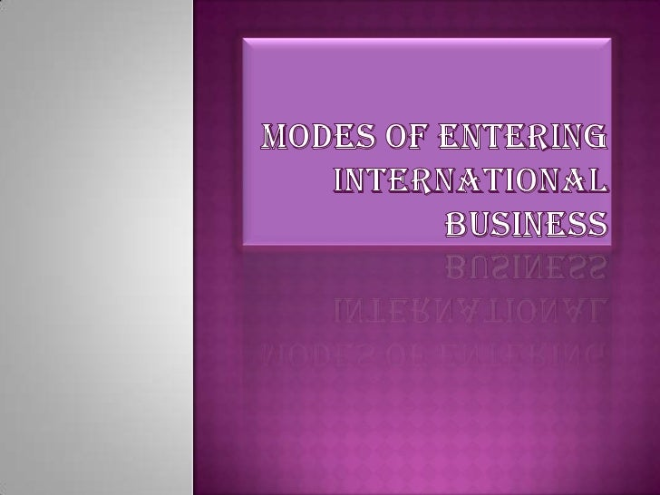 To decide the mode of entry the following  factor is to be considered :- Ownership advantages Location advantages Inter...