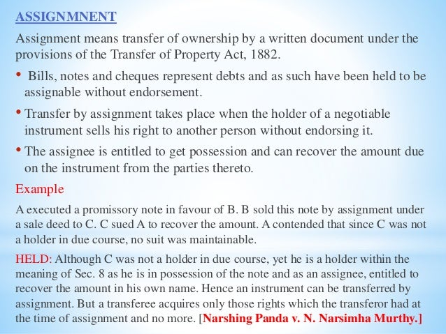 """cheques act assignment This act may be called the negotiable instruments act, 1881  the """"holder"""" of a  promissory note, bill of exchange or cheque means any person entitled  being  part of the consideration in a certain deed of assignment executed by c to the."""