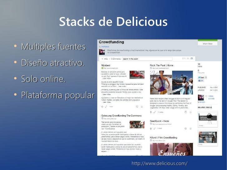 Stacks de Delicious●    Multiples fuentes●    Diseño atractivo.●    Solo online.●    Plataforma popular                   ...
