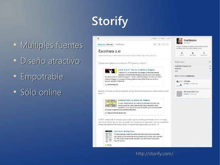 Storify●    Multiples fuentes●    Diseño atractivo●    Empotrable●    Sólo online                                  http://...