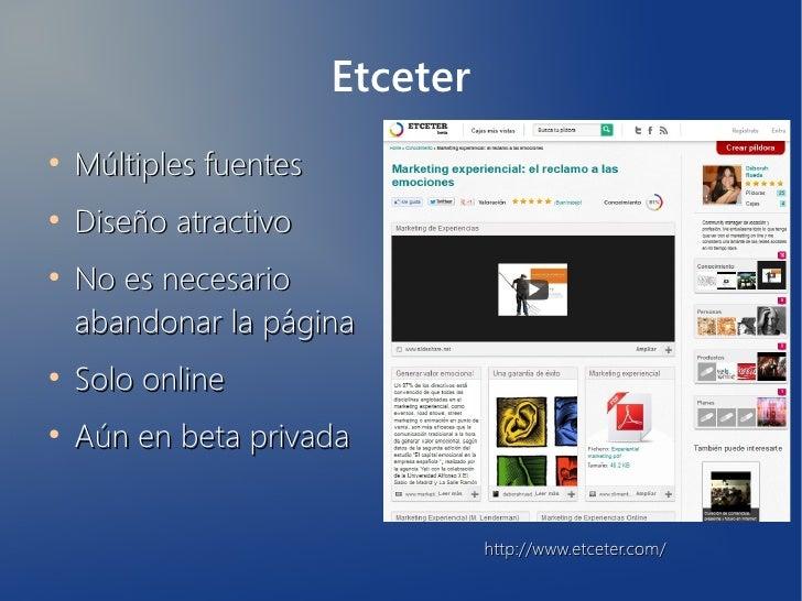 Etceter●    Múltiples fuentes●    Diseño atractivo●    No es necesario    abandonar la página●    Solo online●    Aún en b...