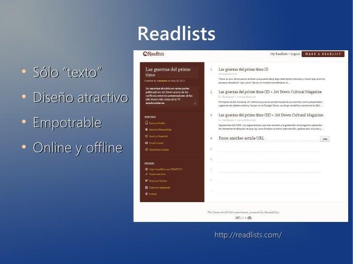 """Readlists●    Sólo """"texto""""●    Diseño atractivo●    Empotrable●    Online y offline                               http://r..."""