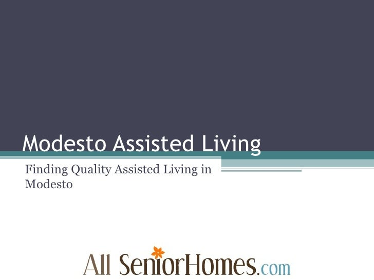 Modesto Assisted Living Finding Quality Assisted Living in Modesto