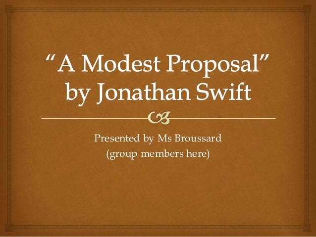Modest Proposal Sample Presentation