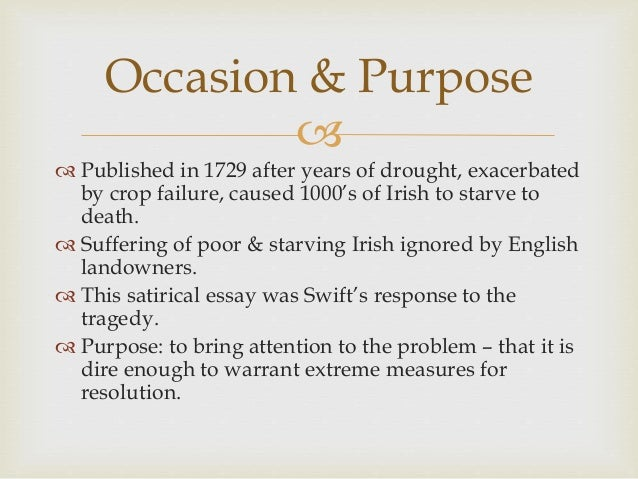 how to write an essay on a modest proposal Read a modest proposal free essay and over 88,000 other research documents a modest proposal in jonathan swift's article, a modest proposal the author proposes an idea to relieve the country of ireland from the.