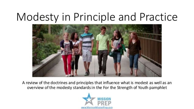 Modesty in Principle and Practice A review of the doctrines and principles that influence what is modest as well as an ove...