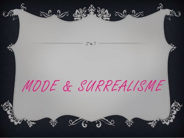 MODE & SURREALISME
