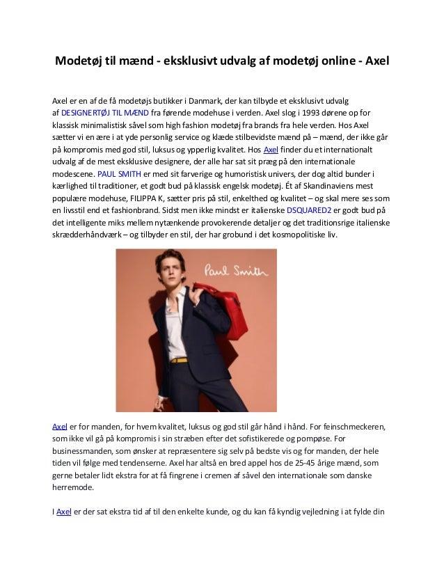 Modetøj til mænd - eksklusivt udvalg af modetøj online - Axel Axel er en af  de ... 1423c25b5c16c