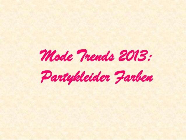 Mode Trends 2013:Partykleider Farben