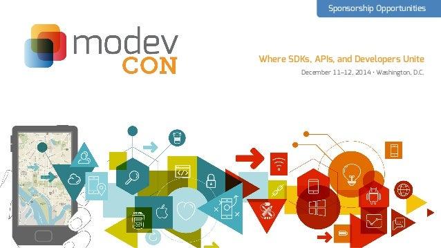 Where SDKs, APIs, and Developers Unite December 11–12, 2014 • Washington, D.C. Sponsorship Opportunities