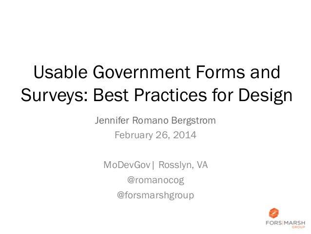 Usable Government Forms and Surveys: Best Practices for Design Jennifer Romano Bergstrom February 26, 2014 MoDevGov| Rossl...