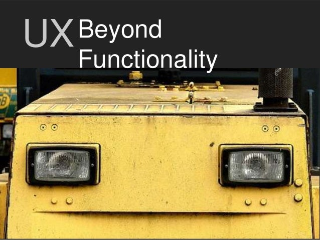 Beyond Functionality UX