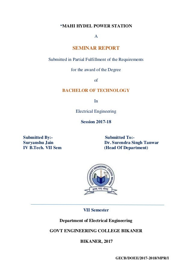"GECB/DOEE/2017-2018/MPR/I ""MAHI HYDEL POWER STATION A SEMINAR REPORT Submitted in Partial Fulfillment of the Requirements ..."