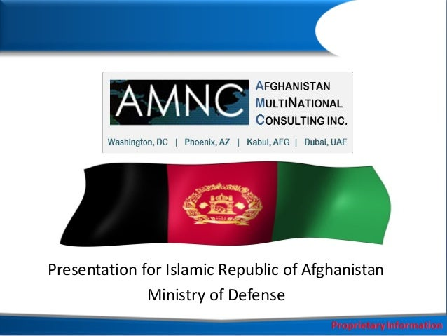 Presentation for Islamic Republic of Afghanistan Ministry of Defense