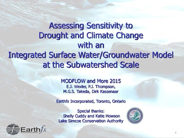 1 Assessing Sensitivity to Drought and Climate Change with an Integrated Surface Water/Groundwater Model at the Subwatersh...