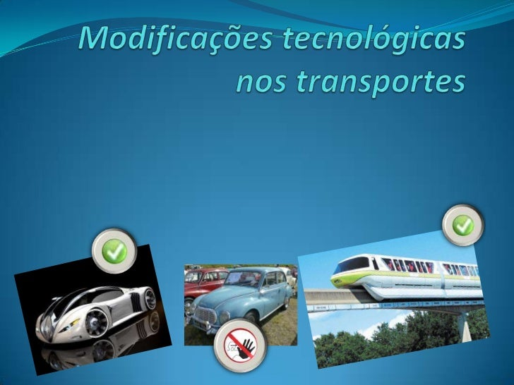 Modificações tecnológicas nostransportes Antes da Revolução Industrial, as comunicações e os transportes eram lentos  e p...