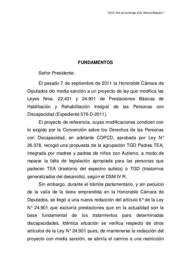 """""""2012- Año de homenaje al Dr. Manuel Belgrano""""                            FUNDAMENTOS       Señor Presidente:       El pas..."""