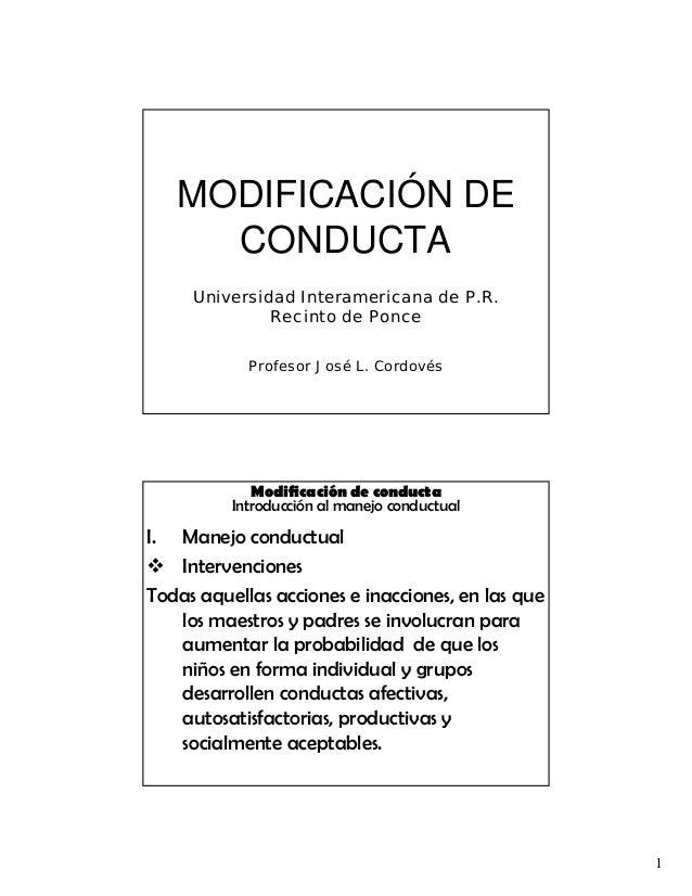 MODIFICACIÓN DE       CONDUCTA     Universidad Interamericana de P.R.              Recinto de Ponce            Profesor Jo...