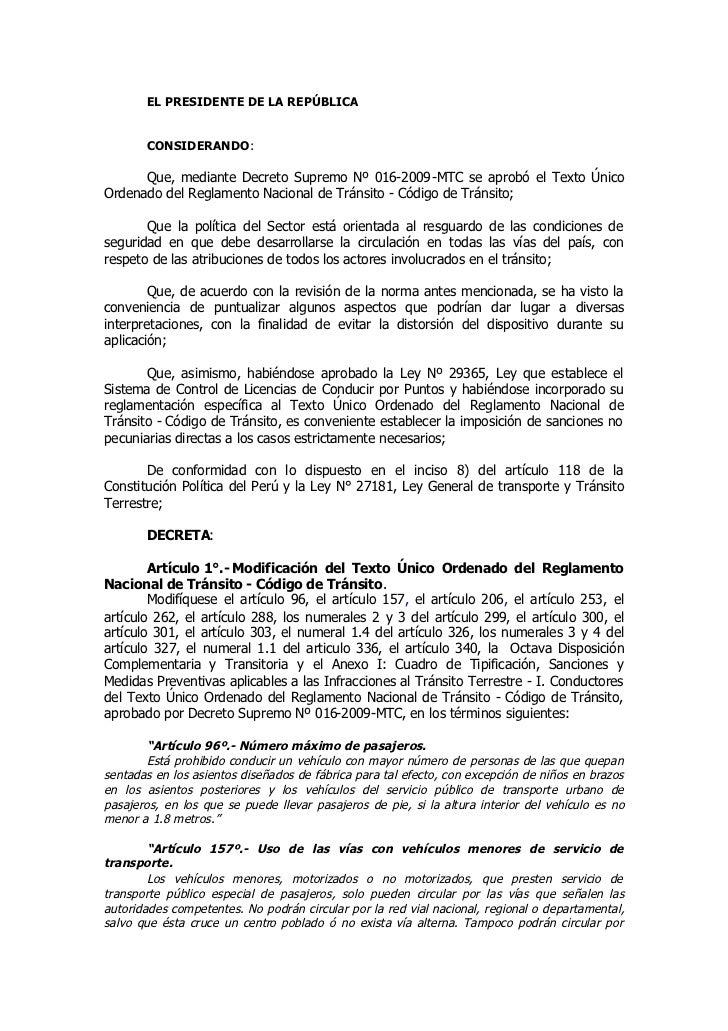 EL PRESIDENTE DE LA REPÚBLICA          CONSIDERANDO:        Que, mediante Decreto Supremo Nº 016-2009-MTC se aprobó el Tex...