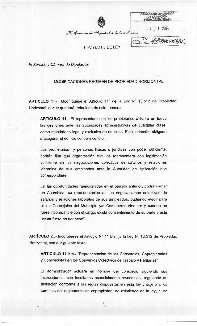 - ~ OCT. 2013 PROYECTO DE LEY El Senado y Cámara de Diputados, ' • MODIFICACIONES REGIMEN DE PROPIEDAD HORIZONTAL ARTÍCULO...
