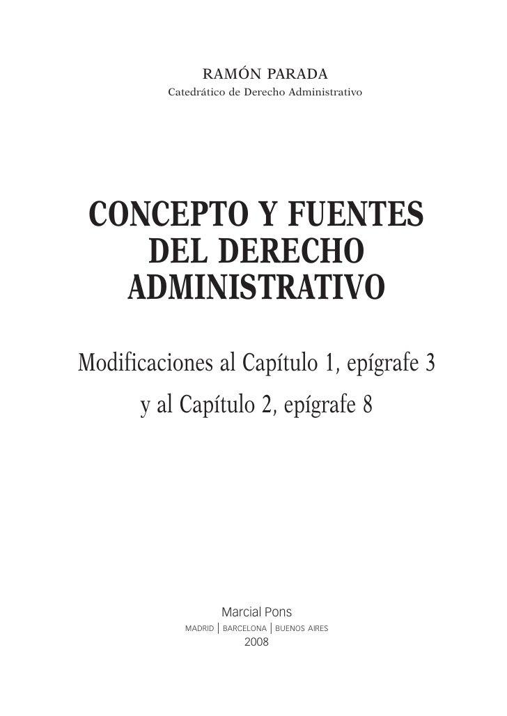 ramón parada          Catedrático de Derecho Administrativo concepto y fuentes    del derecho   administrativoModificacion...
