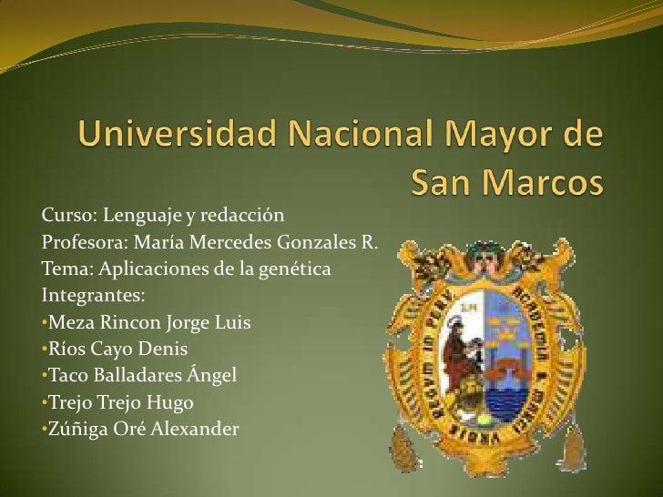 Universidad Nacional Mayor de San Marcos<br />Curso: Lenguaje y redacción<br />Profesora: María Mercedes Gonzales R.<br />...