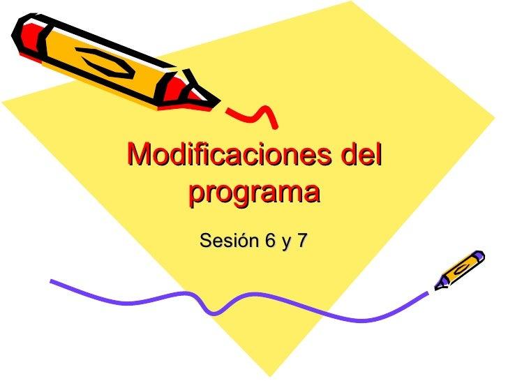 Modificaciones del programa Sesi ón 6 y 7
