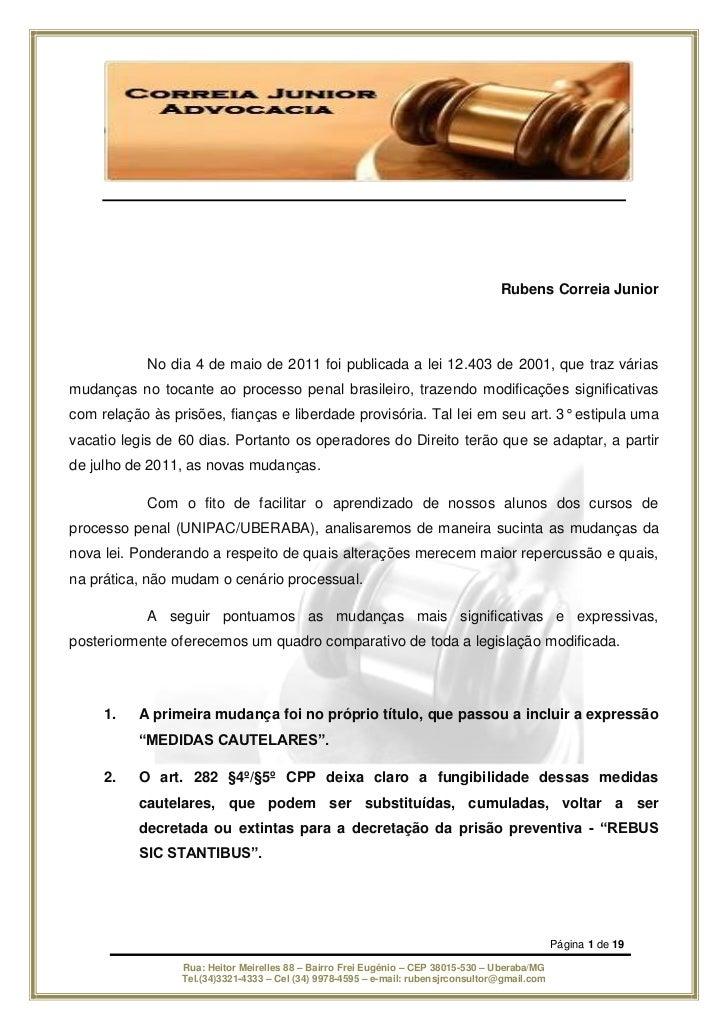 Rubens Correia Junior            No dia 4 de maio de 2011 foi publicada a lei 12.403 de 2001, que traz váriasmudanças no t...