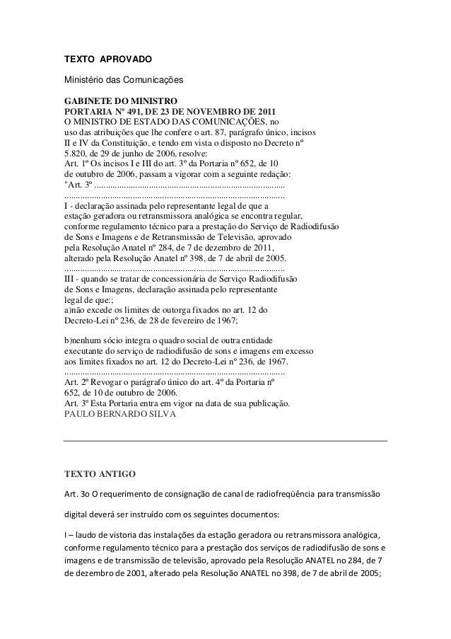 TEXTO APROVADO Ministério das Comunicações . GABINETE DO MINISTRO PORTARIA Nº 491, DE 23 DE NOVEMBRO DE 2011 O MINISTRO DE...