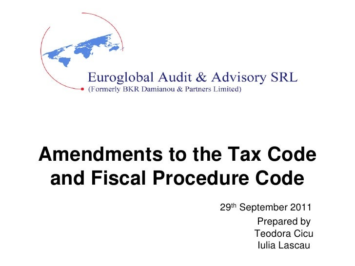 Amendments to the Tax Code and Fiscal Procedure Code                29th September 2011                        Prepared by...