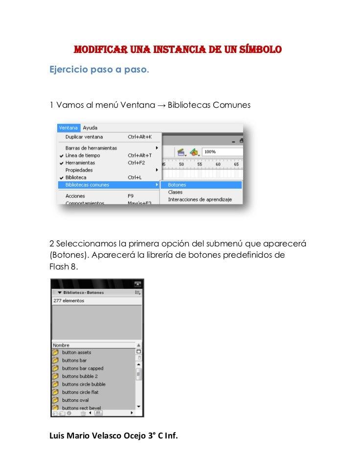 Modificar una instancia de un símboloEjercicio paso a paso.1 Vamos al menú Ventana → Bibliotecas Comunes2 Seleccionamos la...