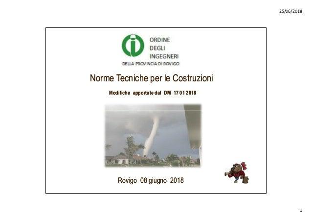 25/06/2018 1 Norme Tecniche per le CostruzioniNorme Tecniche per le Costruzioni Modifiche apportate dal DM 17 01 2018Modif...