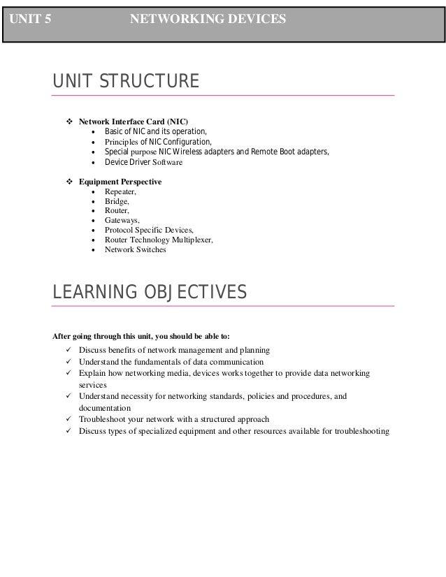 UNIT 5  NETWORKING DEVICES  UNIT STRUCTURE  Network Interface Card (NIC)  Basic of NIC and its operation,  Principles o...