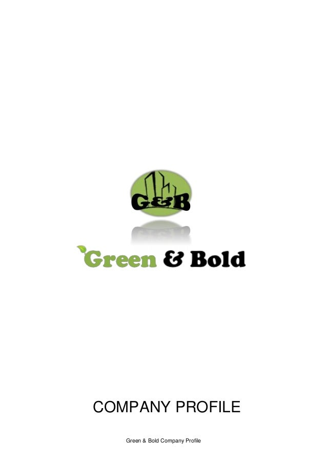 Green & Bold Company Profile COMPANY PROFILE